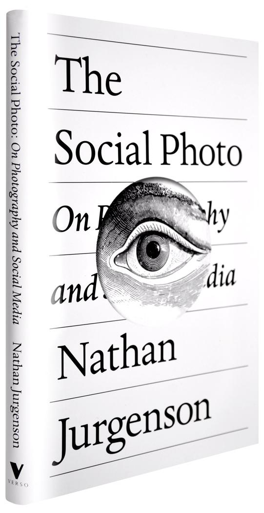 "Nathan Jurgenson ""The Social Photo"""