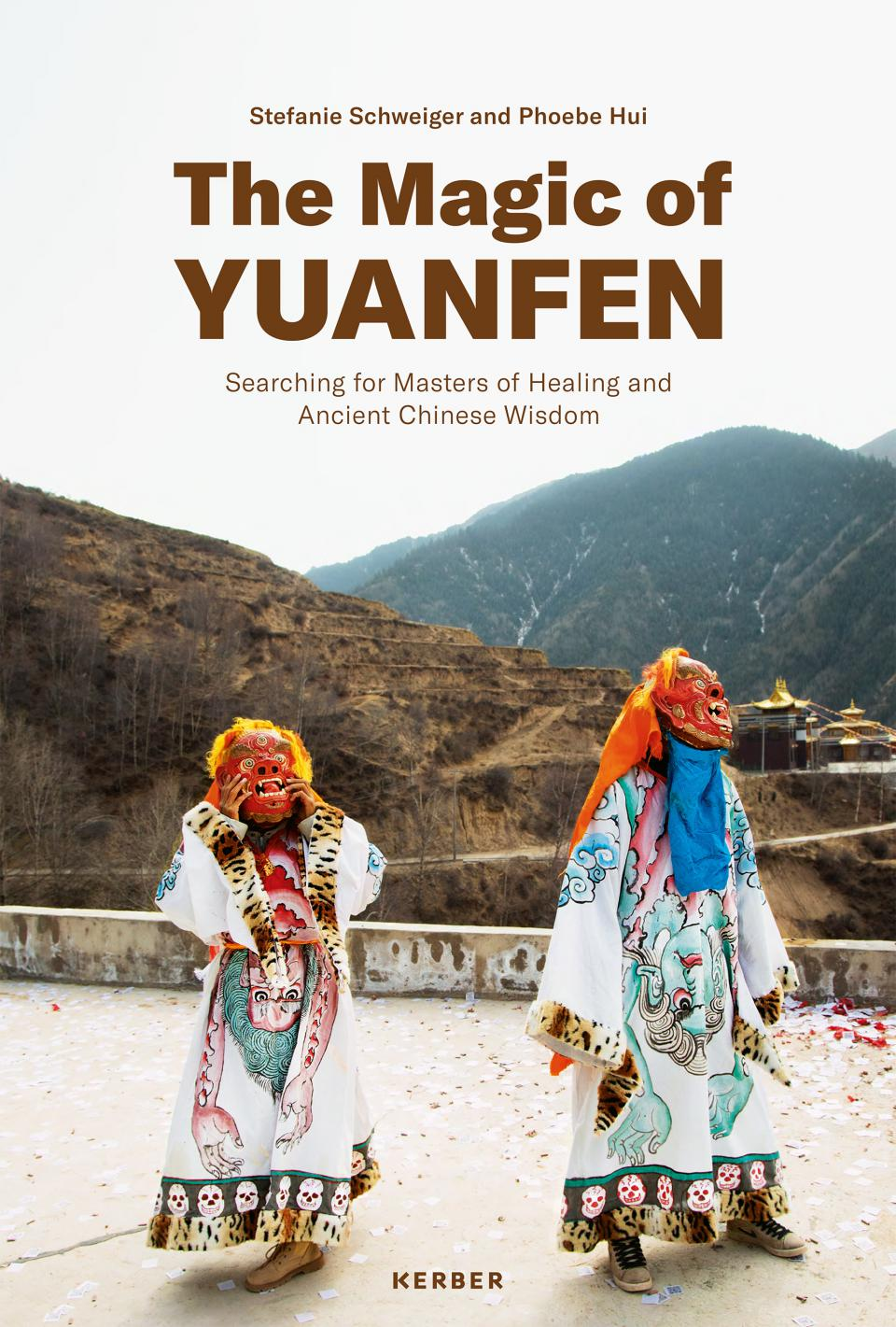 "Stefanie Schweiger & Phoebe Hui ""The Magic of Yuanfen: Searching for Masters of Healing and Ancient Chinese Wisdom"", Cover"